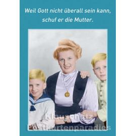 Postkartenparadies Sprüchekarte: Weil Gott nicht überall sein kann, schuf er die Mutter.