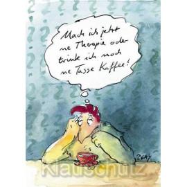 Therapie oder Kaffee - Peter Gaymann Hühner Postkarten von Discordia