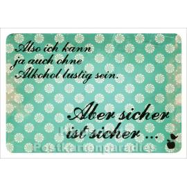 Lustige Mainspatzen Postkarte | Also ich kann auch ohne Alkohol lustig sein.