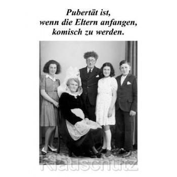 Pubertät ist, wenn die Eltern anfangen, komisch zu werden. | Sprüchekarte Postkarte von Discordia