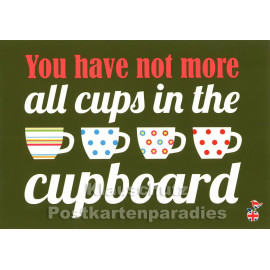 You have not more all cups in the cupboard | Mainspatzen Denglish Postkarte