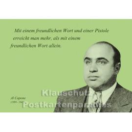 Mit einem freundlichen Wort und einer Pistole | Al Capone -  Postkartenparadies Zitat Postkarte