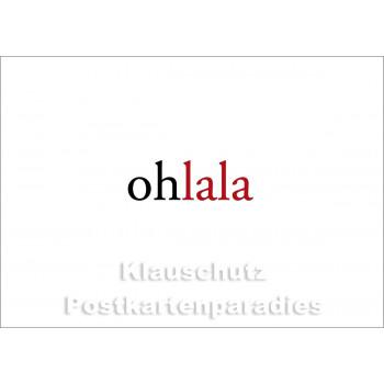 "ohlala   Postkartenparadies Postkarte aus der Serie ""kurz & knapp"""