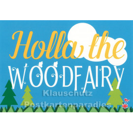 Holla the Woodfairy | Denglish Postkarte von den Mainspatzen