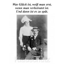 Postkarte Hochzeitskarte in s/w - Was Glück ist, weiß man erst, wenn man geheiratet hat. Und dann ist es zu spät.