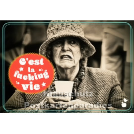 Mainspatzen Sprüche Postkarte mit lustiger alter Frau: C`est la fucking vie