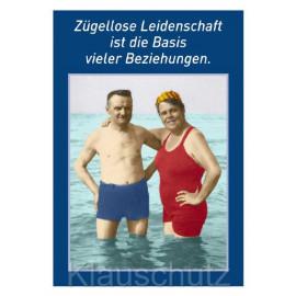 Zügellose Leidenschaft ist die Basis vieler Beziehungen. Fotosprüche Postkarte