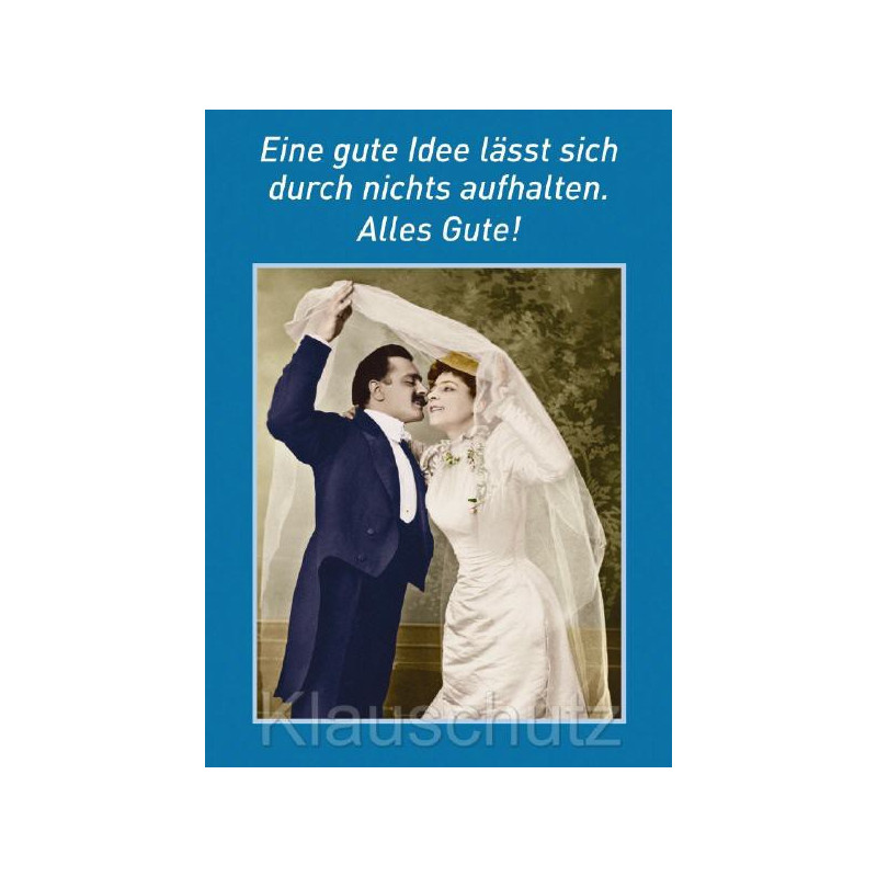 Eine gute Idee lässt sich durch nichts aufhalten. Discordia Hochzeitskarte Postkarte mit Brautpaar