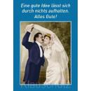 Eine gute Idee lässt sich durch nichts aufhalten. Hochzeitskarte Postkarte mit Brautpaar