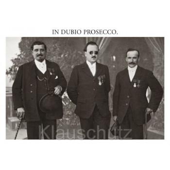 Sprüchekarte: In dubio prosecco | Discordia Postkarte mit altem s/w Foto