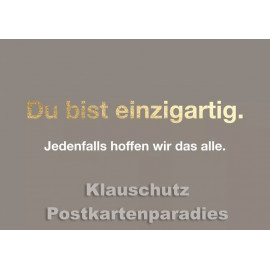 Sprüche Postkarte von Cityproducts mit goldfarbenem Text: Du bist einzigartig.