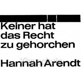 Keiner hat das Recht zu gehorchen.  Hannah Arendt Zitat Postkarte von Discordia