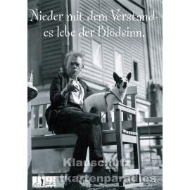 Nieder mit dem Verstand - es lebe der Blödsinn   Karl Valentin -  Zitat Postkarte von Huraxdax