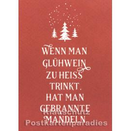 Wenn man Glühwein zu heiß trinkt, hat man gebrannte Mandeln   Lustige Text Weihnachtskarte