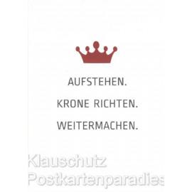 Postkarte Sprüchekarte: Aufstehen. Krone richten. Weitermachen.