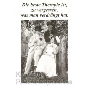 Die beste Therapie ist, zu vergessen, was man verdrängt hat.  Sprüche Postkarten