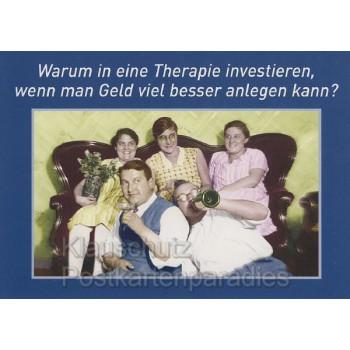 Warum in eine Therapie investieren,wenn man sein Geld viel besser investieren kann. Witzige Sprüche Postkarte von Discordia