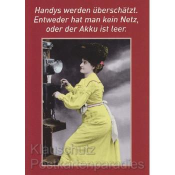 Lustige Postkarte Sprüche: Handys werden überschätzt. Entweder hat man kein Netz, oder der Akku ist leer.