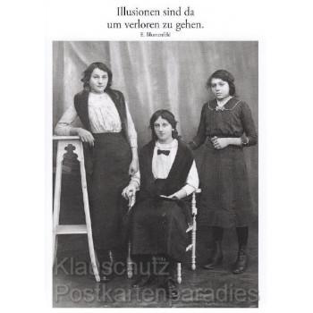 Zitat Postkarte:  Illusionen sind da um verloren zu gehen.  E. Blumfeld