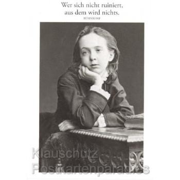 Zitat Postkarte: Wer sich nicht ruiniert, aus dem wird nichts. Rühmkorf
