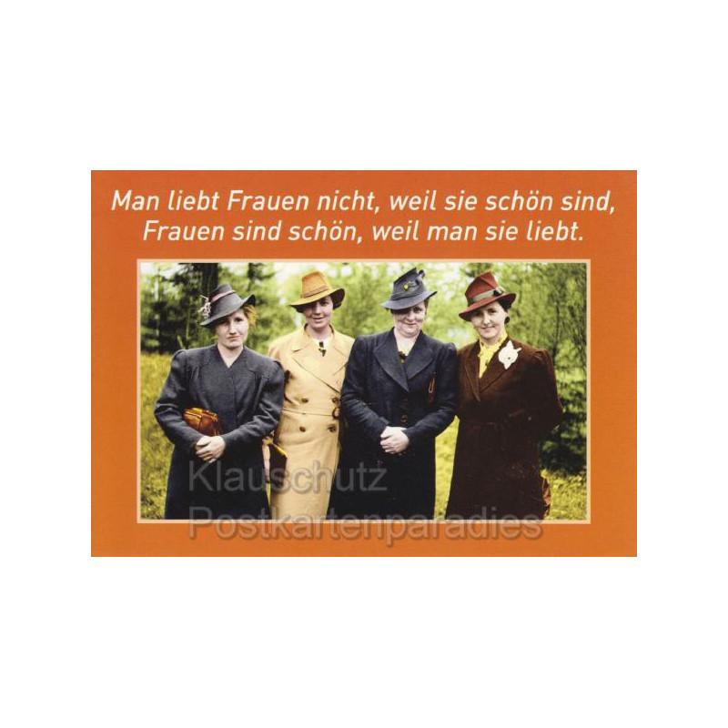 Witzige Sprüchekarte Postkarte: Man liebt Frauen nicht, weil sie schön sind, Frauen sind schön, weil man sie liebt.