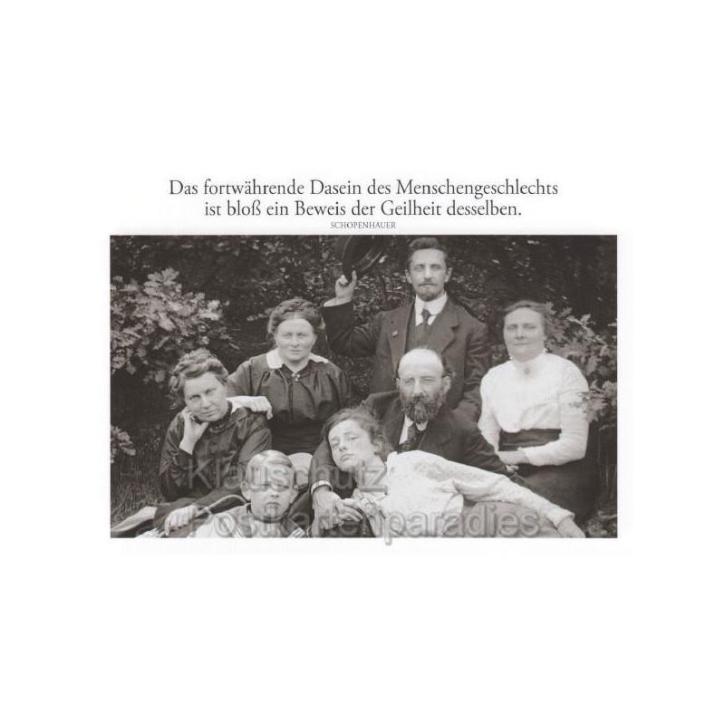 Zitat Postkarte: Das fortwährende Dasein des Menschengeschlechts ist bloß ein Beweis der Geilheit desselben. Schopenhauer