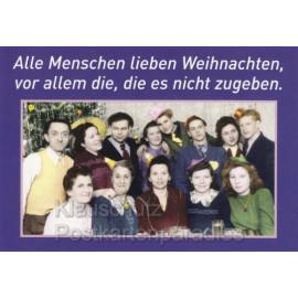 Postkarte - Weihnachten: Alle lieben Weihnachten, vor allem die, die es nicht zugeben. Weihnachtskarten von Discordia