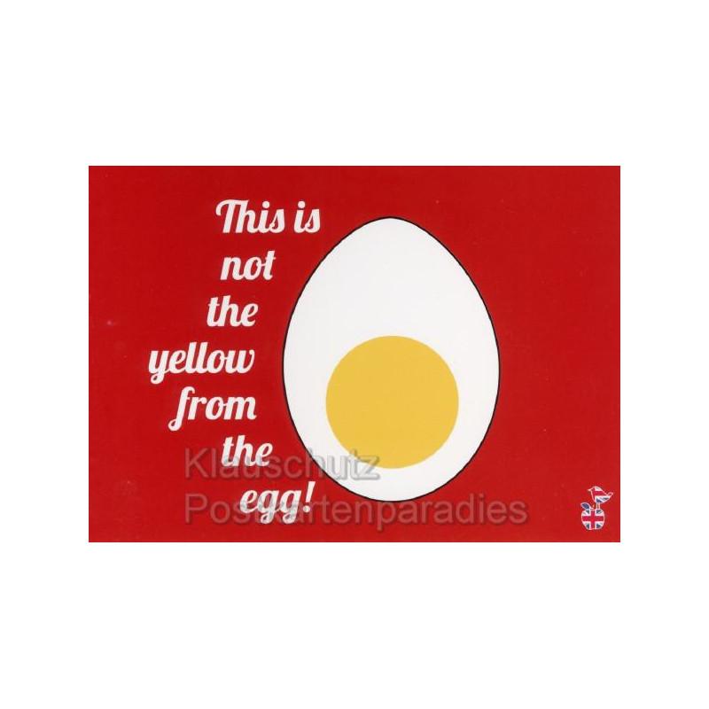 This is not the yellow from the egg - Lustige Denglisch Postkarten von den MainSpatzen