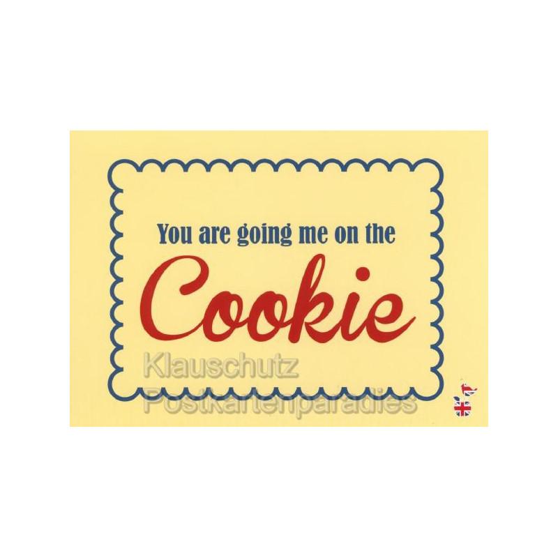 You are going me on the cookie - Lustige Denglisch Postkarten von den MainSpatzen