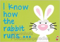 Postkarte The Rabbit - Lustige Mainspatzen Sprüche Postkarten