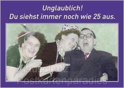 lustige Geburtstagskarten - Postkarte: Du siehst immer noch wie 25 aus.